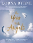 The Year With Angels : A guide to living lovingly through the seasons - eBook