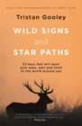 Wild Signs and Star Paths : 'A beautifully written almanac of tricks and tips that we've lost along the way' Observer - Book