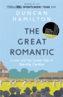 The Great Romantic : Cricket and  the golden age of Neville Cardus - Winner of William Hill Sports Book of the Year 2019 - Book