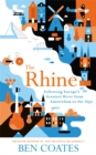 The Rhine : Following Europe's Greatest River from Amsterdam to the Alps - Book