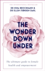The Wonder Down Under : A User s Guide to the Vagina - eBook