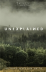 Unexplained: supernatural stories for uncertain times - Book