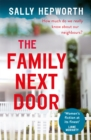 The Family Next Door : The gripping domestic page-turner perfect for fans of Big Little Lies - Book
