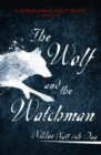 The Wolf and the Watchman : The latest Scandi sensation - Book