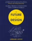 The Future of Design : Global Product Innovation for a Complex World - Book