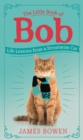 The Little Book of Bob : Everyday wisdom from Street Cat Bob - eBook