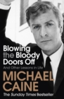 Blowing the Bloody Doors Off : And Other Lessons in Life - eBook