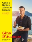 Gino's Italian Adriatic Escape : THE NEW COOKBOOK FROM THE ITV SERIES - Book