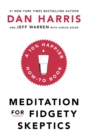 Meditation For Fidgety Skeptics : A 10% Happier How-To Book - eBook