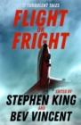 Flight or Fright : 17 Turbulent Tales Edited by Stephen King and Bev Vincent - Book