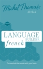Language Builder French (Learn French with the Michel Thomas Method) - Book