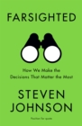 Farsighted : How We Make the Decisions that Matter the Most - Book