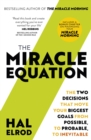 The Miracle Equation : The Two Decisions That Move Your Biggest Goals from Possible, to Probable, to Inevitable: from the author of The Miracle Morning - eBook