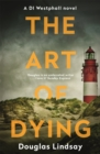 The Art of Dying : An eerie Scottish murder mystery (DI Westphall 3) - Book