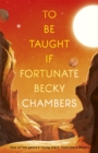 To Be Taught, If Fortunate : A Novella - Book