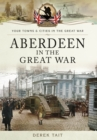 Aberdeen in the Great War - Book