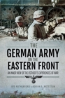 The German Army on the Eastern Front : An Inner View of the Ostheer's Experiences of War - eBook