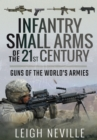 Infantry Small Arms of the 21st Century : Guns of the World's Armies - eBook