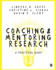 Coaching and Mentoring Research : A Practical Guide - Book