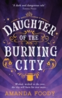 Daughter Of The Burning City - eBook