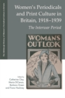 Women'S Periodicals and Print Culture in Britain, 1918-1939 : The Interwar Period - Book