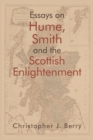 Essays on Hume, Smith and the Scottish Enlightenment - Book