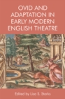 Ovid and Adaptation in Early Modern English Theater - Book