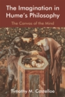 The Imagination in Hume's Philosophy : The Canvas of the Mind - Book