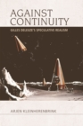 Against Continuity : Deleuze'S Speculative Realism - Book
