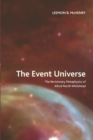 The Event Universe : The Revisionary Metaphysics of Alfred North Whitehead - Book