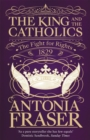 The King and the Catholics : The Fight for Rights 1829 - Book