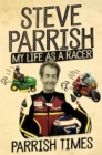 Parrish Times : My Life as a Racer - eBook