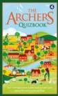 The Archers Quizbook : Join Ambridge treasure Lynda Snell on a quiz quest around Britain's most loved village - Book