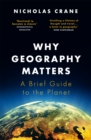Why Geography Matters : A Brief Guide to the Planet - Book