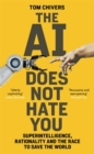 The AI Does Not Hate You : Superintelligence, Rationality and the Race to Save the World - Book