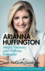 Arianna Huffington : Media Visionary and Wellness Evangelist - Book