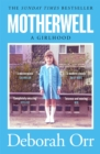 Motherwell : The moving memoir of growing up in 60s and 70s working class Scotland - Book