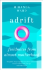 Adrift : Fieldnotes from Almost-Motherhood - Book