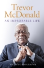 An Improbable Life : The Autobiography - Book