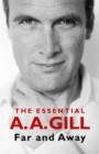 Far and Away : The Essential A.A. Gill - Book