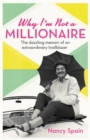 Why I'm Not A Millionaire : The dazzling memoir of an extraordinary trailblazer - Book