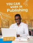 You Can Work in Publishing - Book