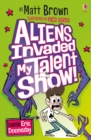 Aliens Invaded My Talent Show! - Book