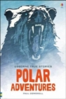 True Stories of Polar Adventure - Book