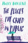 The Places I've Cried in Public - Book