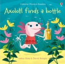 Axolotl Finds a Bottle - Book