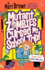 Mutant Zombies Cursed My School Trip - Book