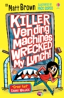 Killer Vending Machines Wrecked My Lunch - Book