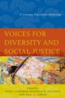 Voices for Diversity and Social Justice : A Literary Education Anthology - eBook