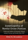 Encyclopedia of Nordic Crime Fiction : Works and Authors of Denmark, Finland, Iceland, Norway and Sweden Since 1967 - eBook